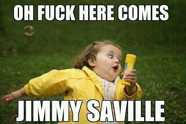 Running away from Jimmy Saville wasn't easy; he was a marathon runner you know.